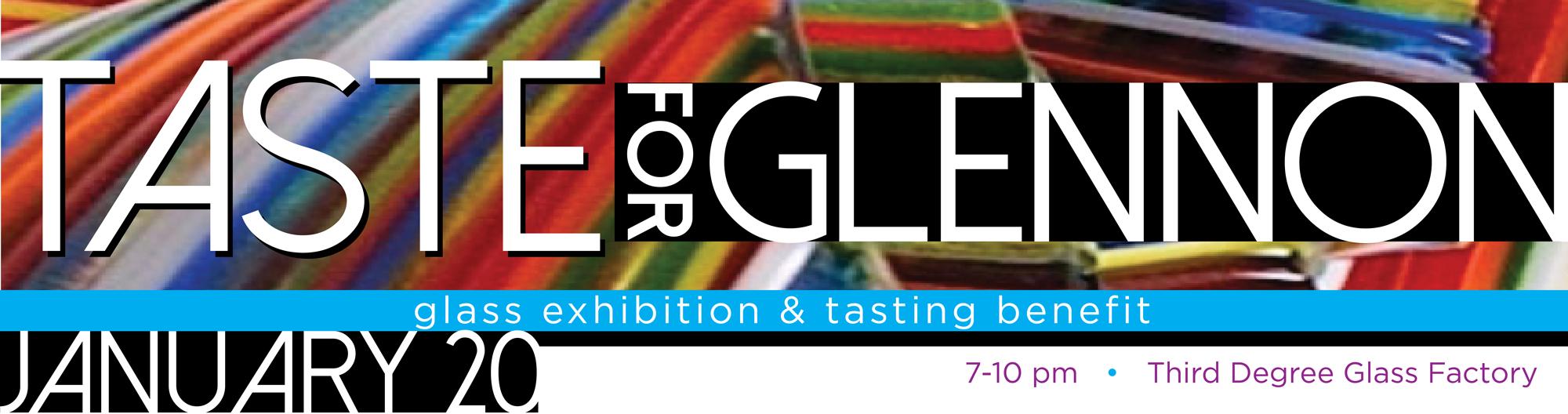Taste for Glennon - Saturday, January 20 at Third Degree Glass Factory