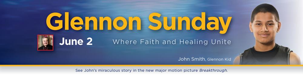 Glennon Sunday June 2, 2019 Where Faith and Healing Unite